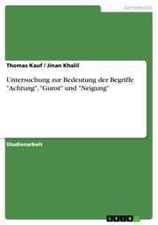 """Untersuchung zur Bedeutung der Begriffe """"Achtung"""", """"Gunst"""" und """"Neigung"""""""