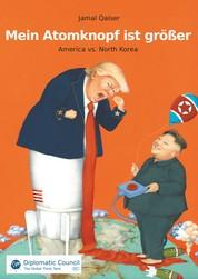 Mein Atomknopf ist größer - America vs. North Korea