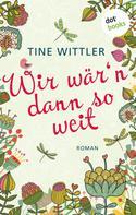Tine Wittler: Wir wär'n dann so weit ★★★★