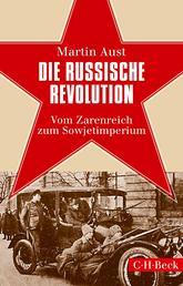 Die Russische Revolution - Vom Zarenreich zum Sowjetimperium