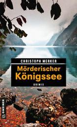 Mörderischer Königssee - 11 Krimis und 125 Freizeittipps