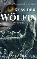 Katja Piel: Kuss der Wölfin - Die Begegnung (Band 3) ★★★★