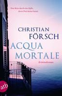 Christian Försch: Acqua Mortale ★★★