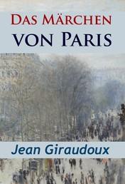 Das Märchen von Paris - historischer Roman
