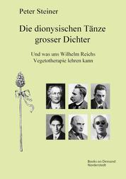 Die dionysischen Tänze grosser Dichter - Und was uns Wilhelm Reichs Vegetotherapie lehren kann