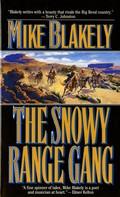Mike Blakely: The Snowy Range Gang