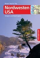 Siegfried Birle: Nordwesten USA - VISTA POINT Reiseführer Reisen Tag für Tag ★★★★