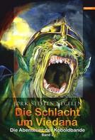 Jork Steffen Negelen: Die Schlacht um Viedana: Die Abenteuer der Koboldbande (Band 2) ★★★★