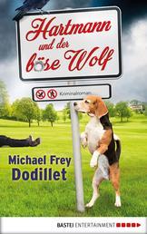 Hartmann und der böse Wolf - Kriminalroman
