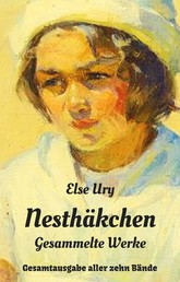 Nesthäkchen - Gesammelte Werke - Gesamtausgabe aller zehn Nesthäkchen-Bände