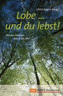 Ulrich Eggers: Lobe ... und du lebst!