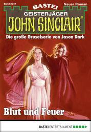 John Sinclair - Folge 2047 - Blut und Feuer
