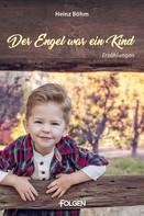 Heinz Böhm: Der Engel war ein Kind