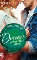 K. Bromberg: Driven. Betörende Nähe ★★★★