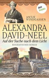 Alexandra David-Néel: Auf der Suche nach dem Licht - Biographischer Roman