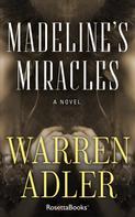 Warren Adler: Madeline's Miracles