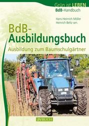 BdB Ausbildungsbuch - Ausbildung zum Baumschulgärtner