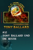 A. F. Morland: Tony Ballard #32: Tony Ballard und die Bestie
