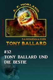 Tony Ballard #32: Tony Ballard und die Bestie