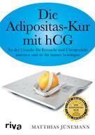 Matthias Jünemann: Die Adipositas-Kur mit HCG