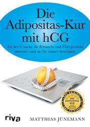 Die Adipositas-Kur mit HCG - An der Ursache für Fettsucht und Übergewicht ansetzen und sie für immer beseitigen