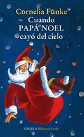 Cornelia Funke: Cuando Papá Noel cayó del cielo
