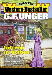 G. F. Unger Western-Bestseller 2487 - Western - Inferno in Golden
