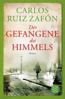 Carlos Ruiz Zafón: Der Gefangene des Himmels ★★★★