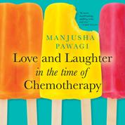 Love and Laughter in the Time of Chemotherapy (Unabridged)