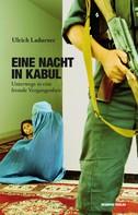 Ulrich Ladurner: Eine Nacht in Kabul ★★★