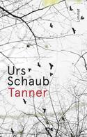 Urs Schaub: Tanner ★★★★