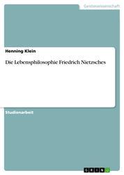 Die Lebensphilosophie Friedrich Nietzsches