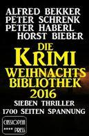 Alfred Bekker: Die Krimi Weihnachts-Biblothek 2016