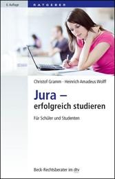 Jura - erfolgreich studieren - Für Schüler und Studenten