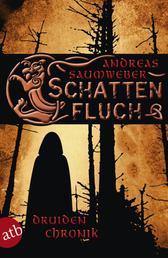 Schattenfluch - Druidenchronik. Band 3
