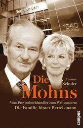 Die Mohns - Vom Provinzbuchhändler zum Weltkonzern: Die Familie hinter Bertelsmann