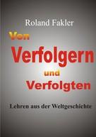 Roland Fakler: Von Verfolgern und Verfolgten