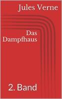 Jules Verne: Das Dampfhaus - 2. Band