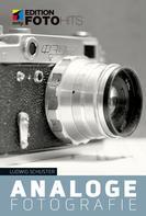 Ludwig Schuster: Analoge Fotografie ★★★★