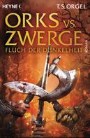 T.S. Orgel: Orks vs. Zwerge - Fluch der Dunkelheit ★★★★★