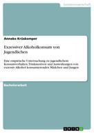 Anneke Krüskemper: Exzessiver Alkoholkonsum von Jugendlichen