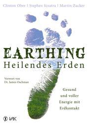Earthing - Heilendes Erden - Gesund und voller Energie mit Erdkontakt
