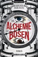Gordon Dahlquist: Die Alchemie des Bösen ★★★