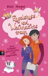 Engelskuss und Weihnachtstraum - Eine Liebesgeschichte in 24 Kapiteln