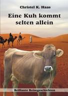 Christel K. Haas: Eine Kuh kommt selten allein