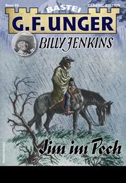 G. F. Unger Billy Jenkins 69 - Western - Jim im Pech