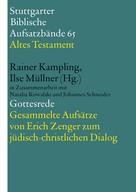 Rainer Kampling: Gottesrede. Gesammelte Aufsätze von Erich Zenger zum jüdisch-christlichen Dialog