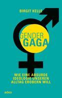 Birgit Kelle: GenderGaga ★★★★