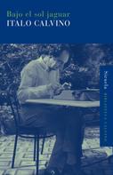 Italo Calvino: Bajo el sol jaguar