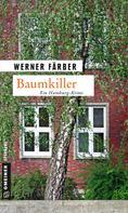 Werner Färber: Baumkiller ★★★★